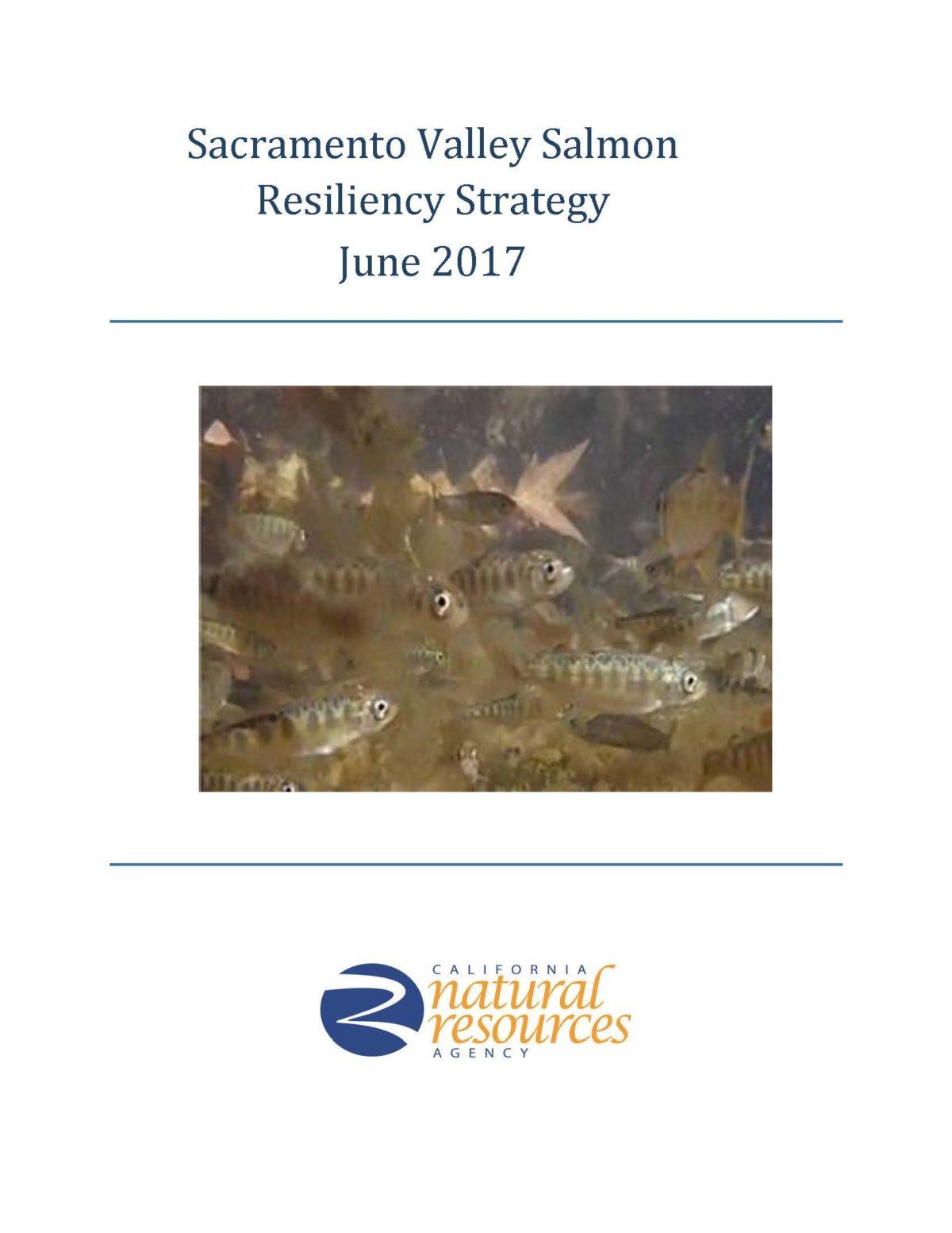 Sacramento Valley Salmon Resiliency Strategy June 2017