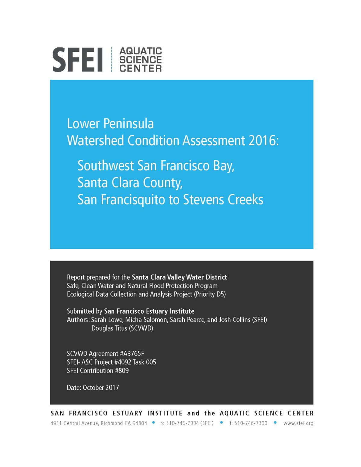 Lower Peninsula Watershed Condition Assessment 2016: Southwest San Francisco Bay, Santa Clara County, San Francisquito to Stevens Creeks. Technical memorandum prepared for the Santa Clara Valley Water District